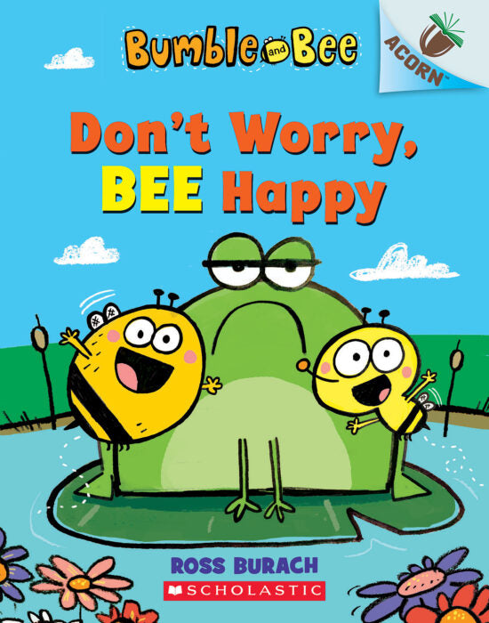 Bumble and Bee: Don't Worry, Bee Happy
