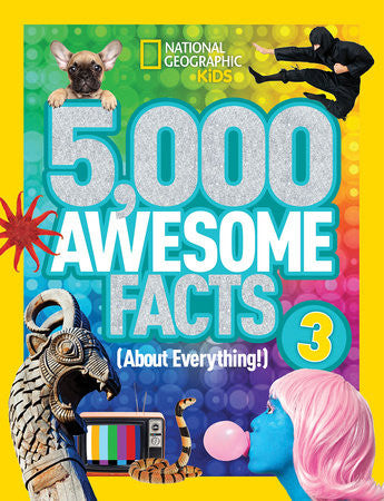5,000 Awesome Facts 3 (About Everything!)