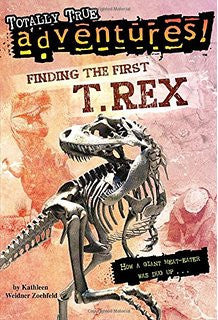 Totally True Adventures! Finding the First T. Rex