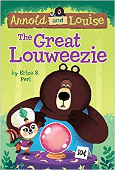 Arnold and Louise (Book 1): The Great Louweezie