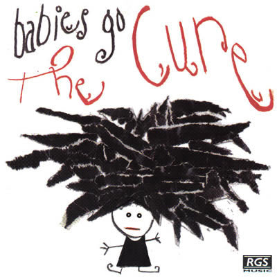 Babies go The cure