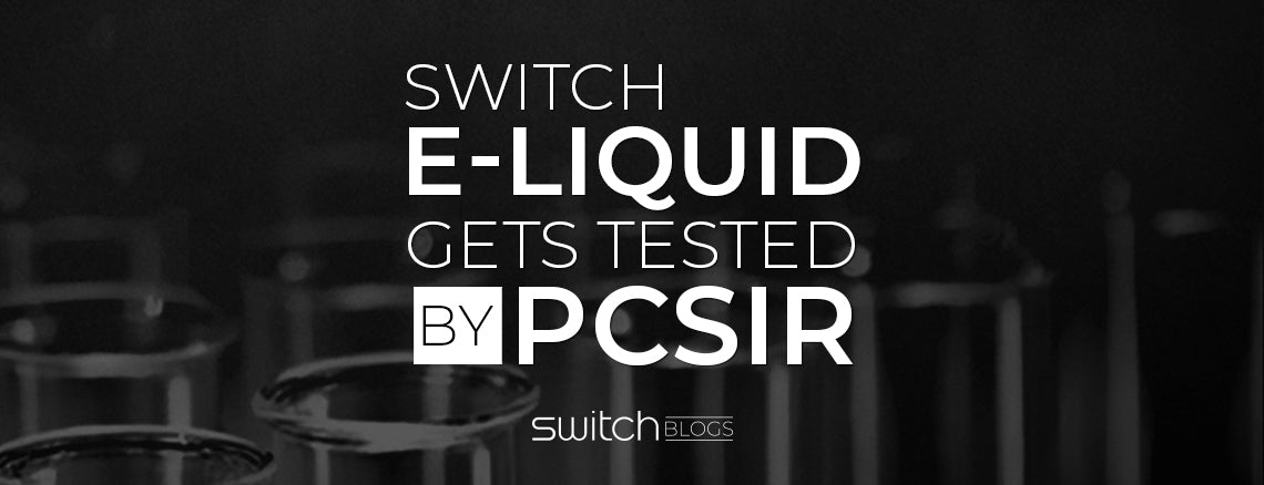 Switch E-Liquid Gets Tested By PCSIR