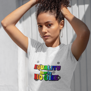 Equality hurts No One-T-Shirt - Queerr