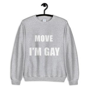 Move I'm Gay Sweatshirt