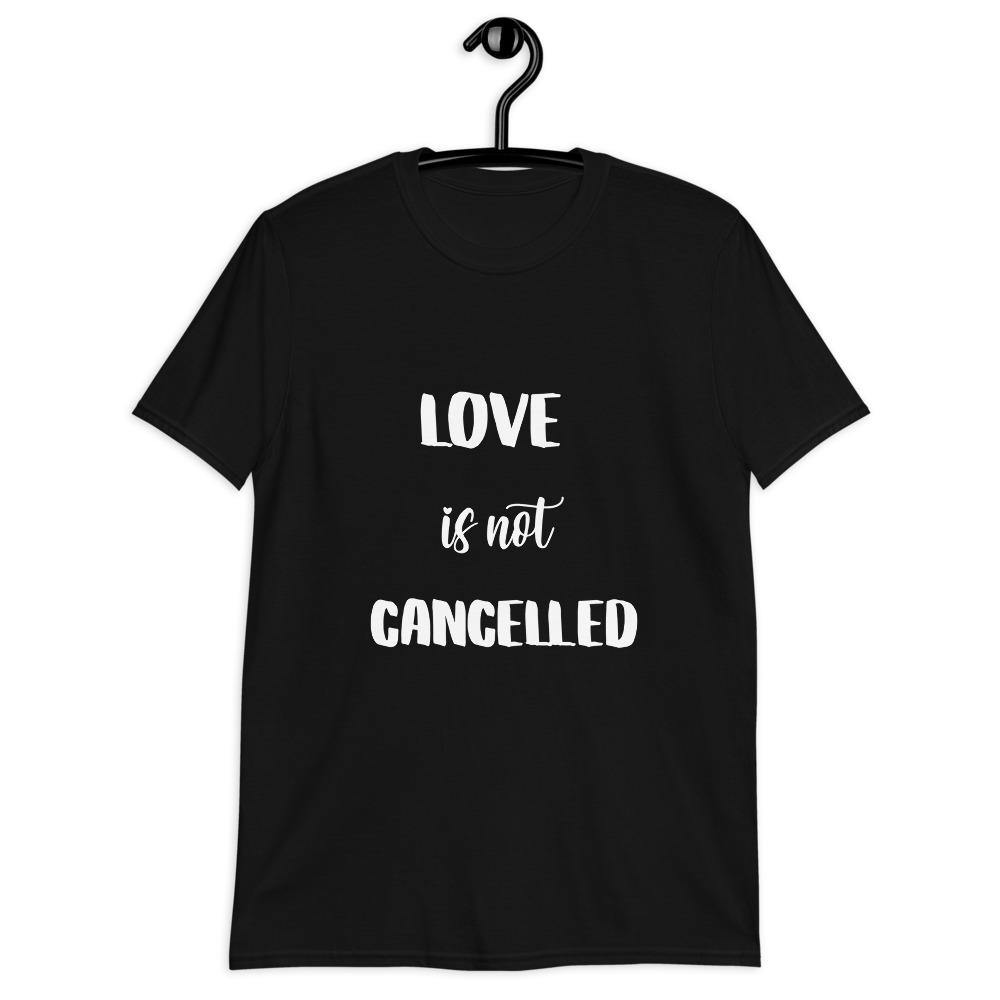 Love is not cancelled TShirt - Queerr
