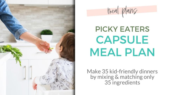 The Picky Eaters Capsule Meal Plan