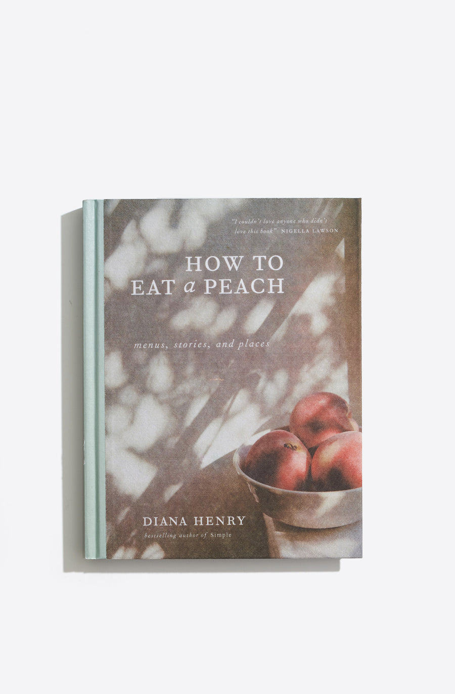 How To Eat a Peach by Diana Henry-multi