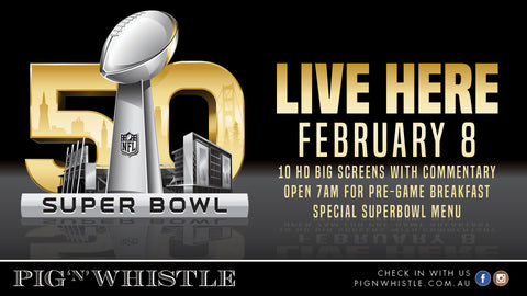 pig and whistle superbowl 50 australia 2016