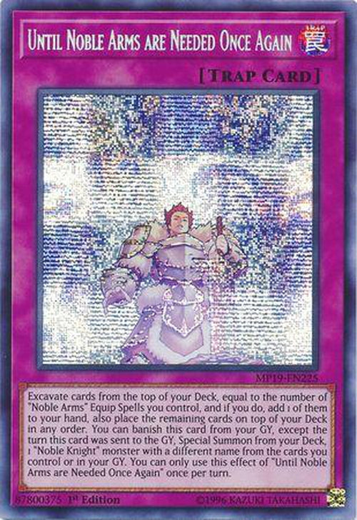 Until Noble Arms are Needed Once Again - MP19-EN225 - Prismatic Secret Rare 1st Ed-Cherry Collectables