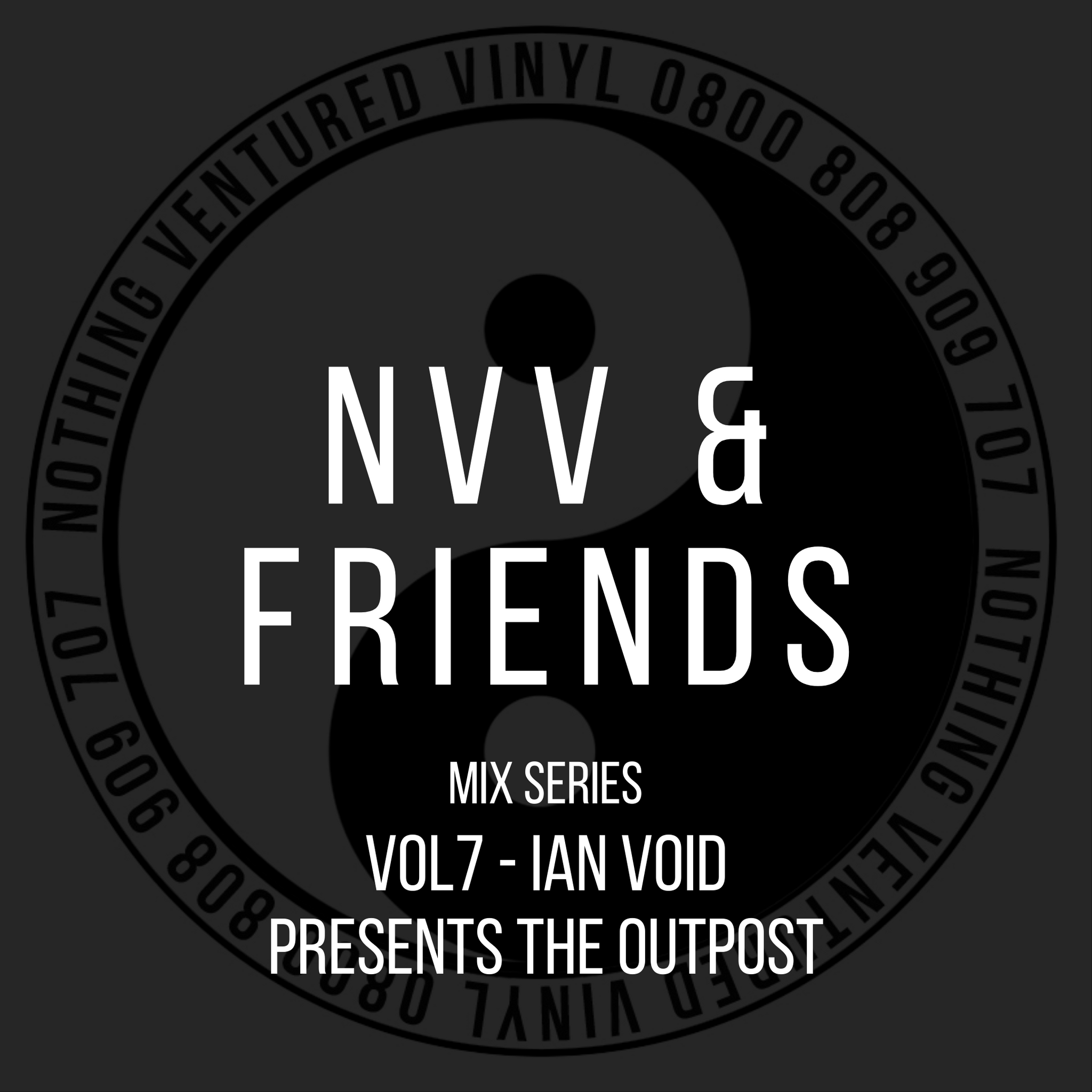 NVV & FRIENDS VOL7 - IAN VOID PRESENTS THE OUTPOST