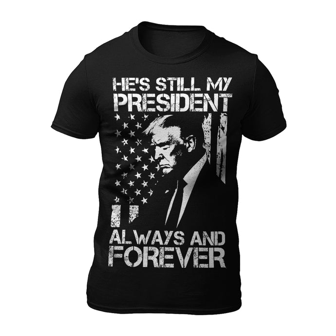 My President Always and Forever T-Shirt