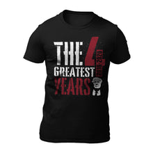 Load image into Gallery viewer, The Four Greatest Years T-Shirt