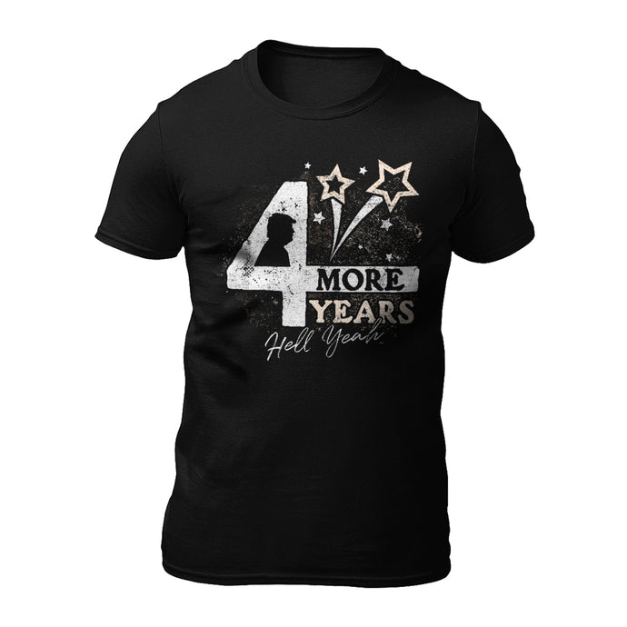 4 More Years T-Shirt