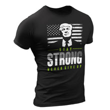 Load image into Gallery viewer, Stay Strong Trump T-Shirt