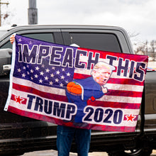Load image into Gallery viewer, Impeach This Trump 2020 Flag