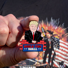 Load image into Gallery viewer, Build The Wall Trump Pin
