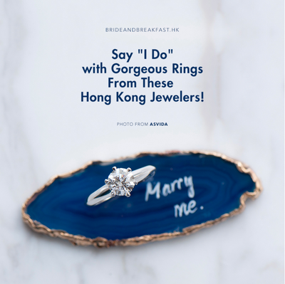 "Say ""I Do"" with Gorgeous Rings From These Hong Kong Jewelers!"