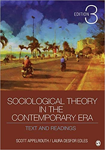 SOC475 - Appelrouth Sociological Theory in the Contemporary Era 3E (USED)