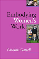 SOC606 - Gatrell Embodying Women's Work