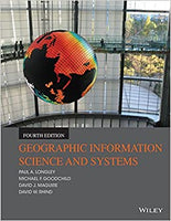GEO441 - Longley Geographic Information Science and Systems 4E