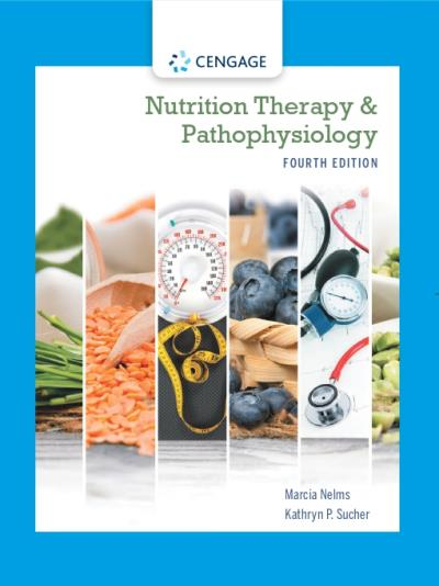 FNN301 - Nelms Nutrition Therapy & Pathophysiology 4E