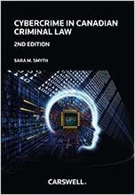 LAW602 - Smyth Cybercrime in Canadian Criminal Law 2E