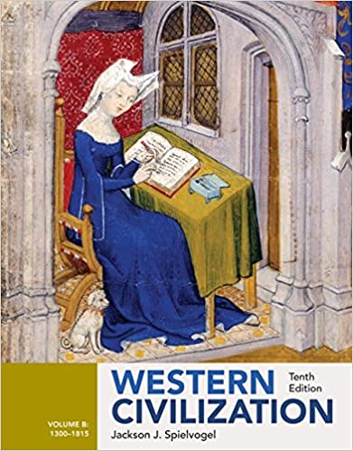 Spielvogel Western Civilization Vol. B: 1300-1815 10E