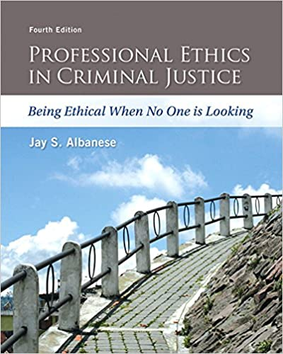 CRM322 - Albanese Professional Ethics in Criminal Justice 4E