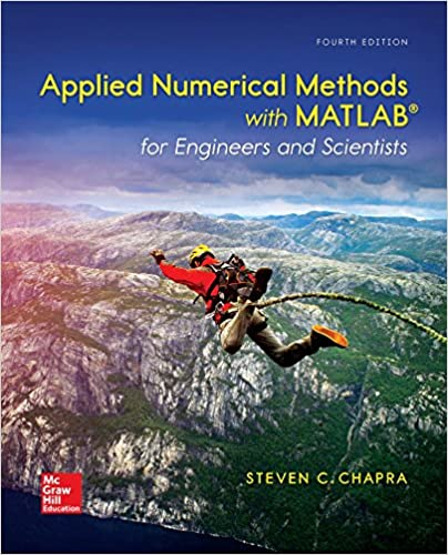 MTH510 - Chapra Applied Numerical Methods with MATLAB for Engineers and Scientists 4E