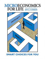 ECN104 - Cohen Microeconomics for Life: Smart Choices 2E