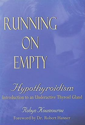 Running on Empty: Hypothyroidism, Introduction to an Underactive Thyroid Gland