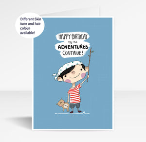 Happy Birthday May The Adventures Continue - Greeting Card.