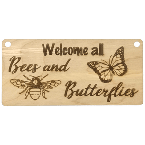 """Welcome all bees..."" Sign - Hillside Crafts"