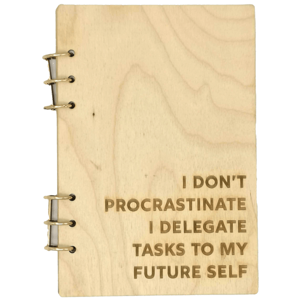 """I don't procrastinate..."" Wood Cover Notebook"