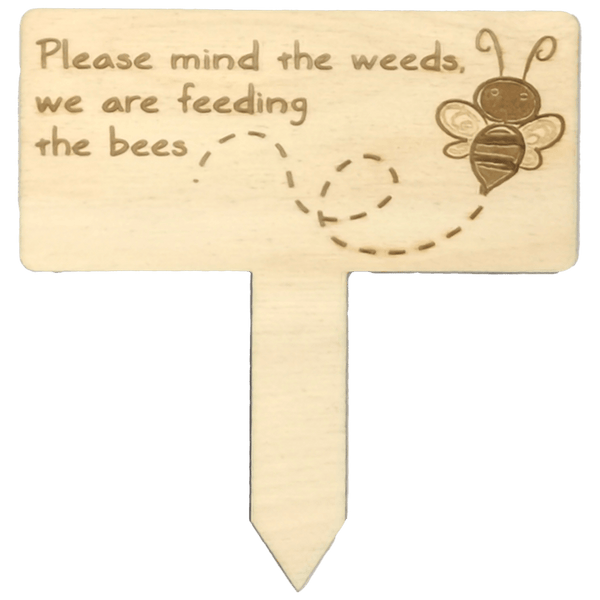 """Please mind the weeds..."" Garden Sign"