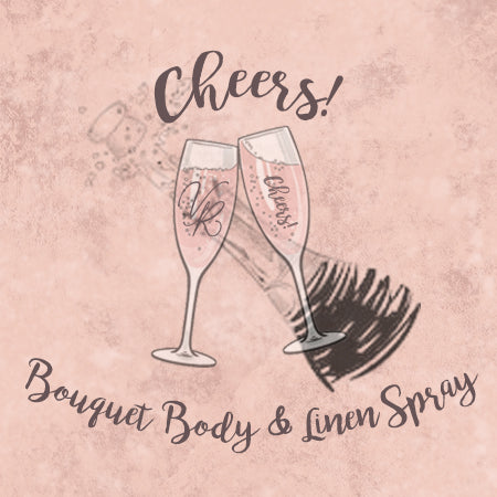 Bouquet Body & Linen Spray - Cheers! Collection