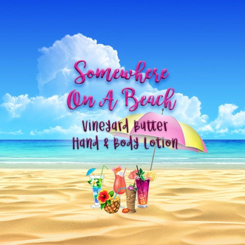 Vineyard Butter Hand & Body Lotion - Somewhere On A Beach Collection