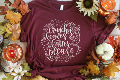 Crunchy Leaves and Lattes Please Fall T-Shirt