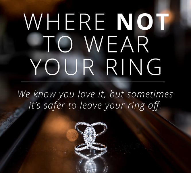 Where Not to Wear your Ring