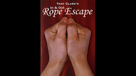 In and Out Rope Escape par Tony Clark - Trick.