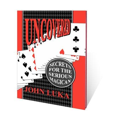 Uncovered (Secrets For The Serious Magician) par John Luka.