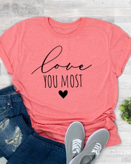 Love You Most and Love You More Tees
