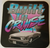 Built To Cruise Decal