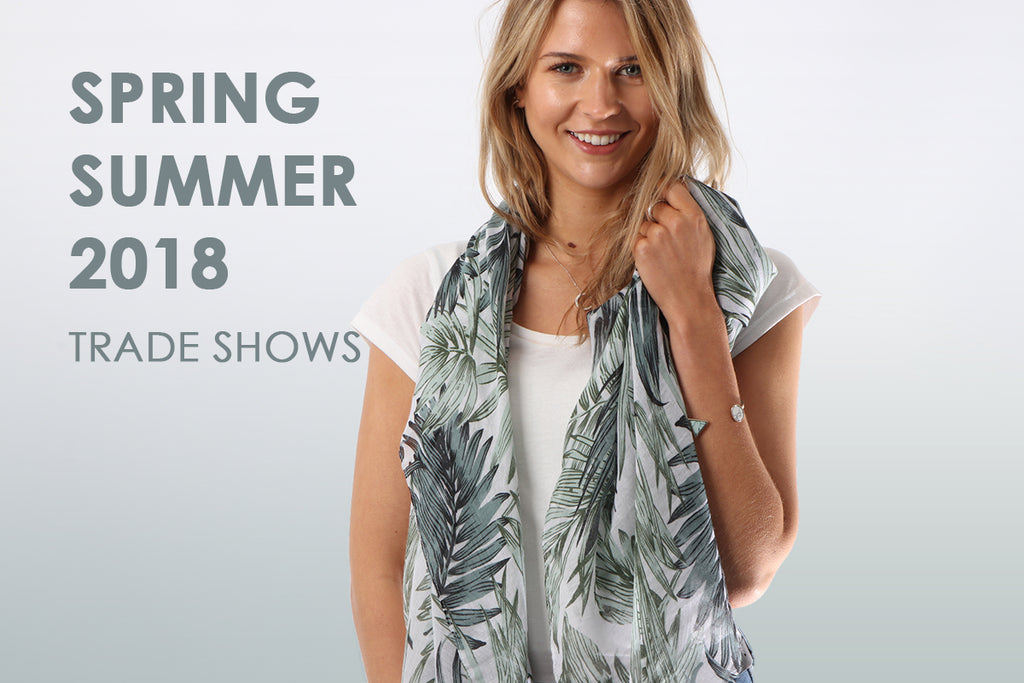 SPRING SUMMER 2018 - TRADE SHOWS