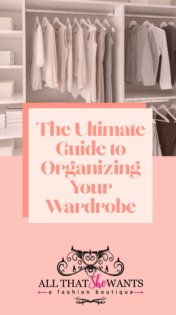 The Ultimate Guide to Organizing Your Wardrobe