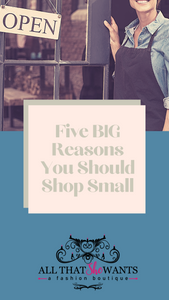 Five BIG Reasons to Shop Small