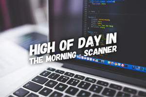 High Of Day In The Morning - Scanner (One Time Fee)