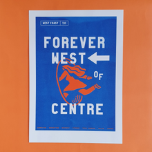 Load image into Gallery viewer, Riso Print - Forever West of Centre
