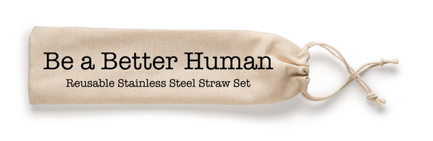 Shell Creek Sellers Reusable Straws - Be a Better Human