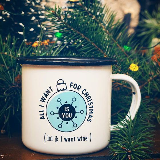 Enamel Co. - All I Want for Christmas is Wine Funny Holiday Mug